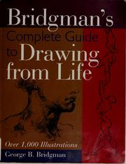 Cover of: Bridgman's complete guide to drawing from life | George Brant Bridgman