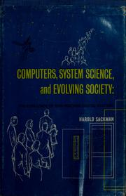 Cover of: Computers, system science, and evolving society | Harold Sackman