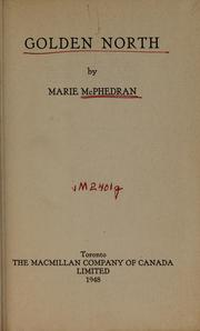Cover of: Golden North | Marie McPhedran