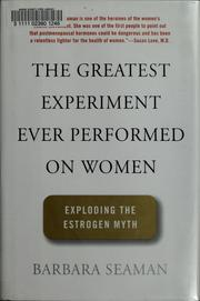 Cover of: The greatest experiment ever performed on women