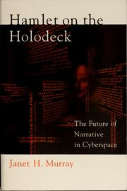 Hamlet on the holodeck by Janet Horowitz Murray