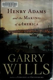 Cover of: Henry Adams and the making of America