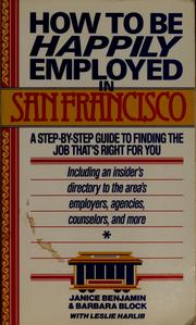 Cover of: How to be happily employed in San Francisco