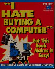 Cover of: I hate buying a computer | James Felici