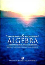 Cover of: The beginnings and evolution of algebra