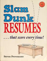 Cover of: Slam dunk resumes-- that score every time!