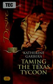 Cover of: Taming the Texas tycoon | Katherine Garbera
