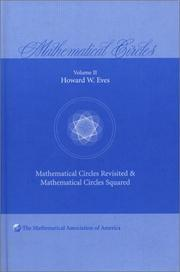Cover of: Mathematical Circles Revisited & Mathematical Circles Squared (Mathematical Association of America) | Howard W. Eves
