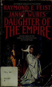 Cover of: Daughter of the empire | Raymond E. Feist, Janny Wurts