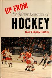 Cover of: Up from the minor leagues of hockey | Stan Fischler