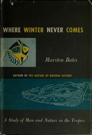 Cover of: Where winter never comes | Marston Bates