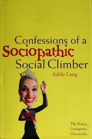 Cover of: Confessions of a sociopathic social climber | AdГЁle Lang