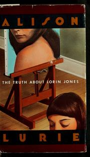 Cover of: The truth about Lorin Jones | Alison Lurie