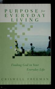 Cover of: Purpose for everyday living | Criswell Freeman