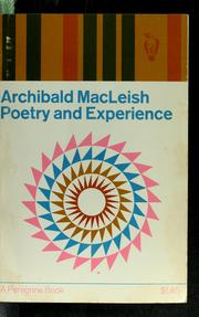 Cover of: Poetry and experience | MacLeish, Archibald
