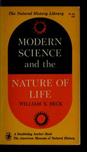 Cover of: Modern science and the nature of life | William Samson Beck