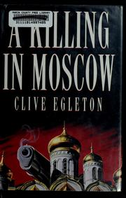 Cover of: A killing in Moscow | Clive Egleton