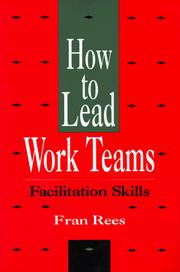 Cover of: How to lead work teams | Fran Rees