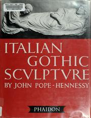 Cover of: Italian Gothic sculpture | John Pope-Hennessy