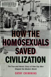 Cover of: How the homosexuals saved civilization