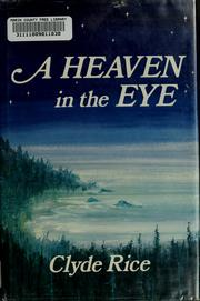 Cover of: A heaven in the eye | Clyde Rice