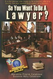 Cover of: So You Want to Be a Lawyer? | Marianne Pilgrim Calabrese, Susanne Mary Calabrese