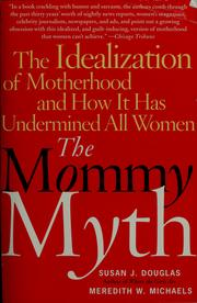Cover of: The mommy myth | Douglas, Susan J.