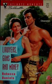 Cover of: Lawyers, guns and money | Rebecca Daniels