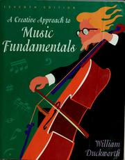 Cover of: A creative approach to music fundamentals | William Duckworth