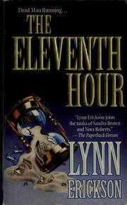 Cover of: The eleventh hour | Lynn Erickson