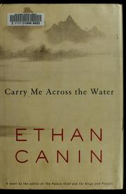 Cover of: Carry me across the water | Ethan Canin
