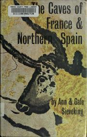 The caves of France and northern Spain by Ann Sieveking