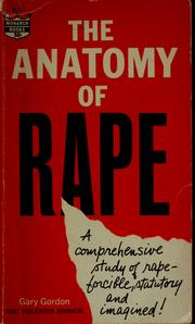 Cover of: The anatomy of rape | G. Gordon
