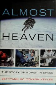 Cover of: Almost heaven | Bettyann Kevles