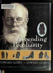 Cover of: Ascending Peculiarity: Edward Gorey on Edward Gorey
