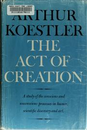 The act of creation by Arthur Koestler, Arthur Koestler