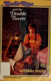 Cover of: Sadie Rose and the double secret | Hilda Stahl