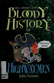 Cover of: The short and bloody history of highwaymen