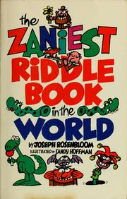 Cover of: The zaniest riddle book in the world