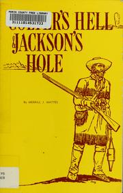 Cover of: Colter's Hell & Jackson's Hole | Merrill J. Mattes