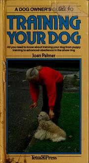 Cover of: A dog owner's guide to training your dog