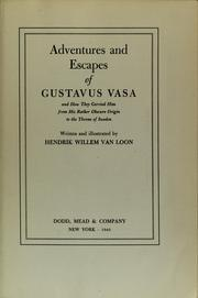 Cover of: Adventures and escapes of Gustavus Vasa
