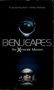 Cover of: The xenocide mission | Ben Jeapes