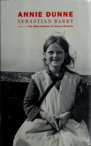 Cover of: Annie Dunne | Sebastian Barry