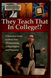 Cover of: They teach that in college!? | College & Career Press