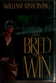 Cover of: Bred to win | William Kinsolving