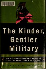 Cover of: The kinder, gentler military | Stephanie Gutmann