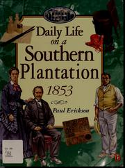 Cover of: Daily life on a southern plantation, 1853 | Erickson, Paul