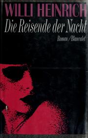 Cover of: Die Reisende der Nacht | Willi Heinrich
