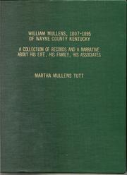 Cover of: William Mullens, 1807-1895 of Wayne County Kentucky by Martha Mullens Tutt